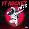 YT Rocket Hits