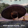 Mushroom House EP4 - EP - Various Artists