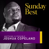 Joshua Copeland - Anything Is Possible (Sunday Best Performance)