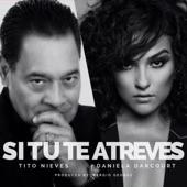 Tito Nieves;Daniela Darcourt - Si Tu Te Atreves