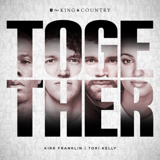for KING & COUNTRY, Tori Kelly & Kirk Franklin – TOGETHER – Single [iTunes Plus AAC M4A]