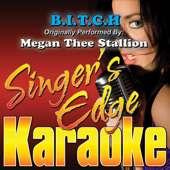 B.I.T.C.H (Originally Performed By Megan Thee Stallion) [Instrumental] - Singer's Edge Karaoke