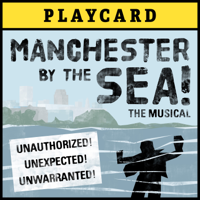 Manchester by the Sea! The Musical ACT ONE