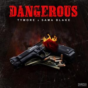 Tymore & Sama Blake - Dangerous - EP