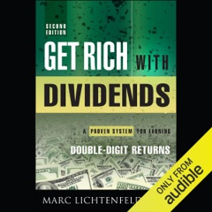 Get Rich with Dividends: A Proven System for Earning Double-Digit Returns (Unabridged)