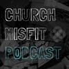 Church Misfit Podcast