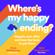 Anna Whitehouse & Matt Farquharson - Where's My Happy Ending?