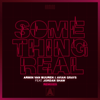 Armin van Buuren & Avian Grays - Something Real (feat. Jordan Shaw) [Remixes]