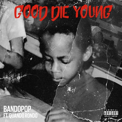 Bando Pop - Good Die Young (feat. Quando Rondo) - Single