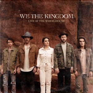 We The Kingdom - Sing Wherever I Go