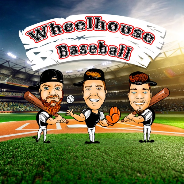 Wheelhouse Baseball Podcast