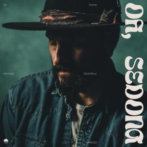 Michael McArthur - Oh, Sedona - EP