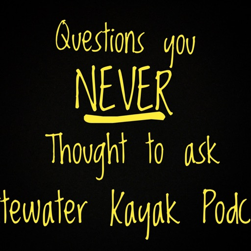Cover image of Questions You Never Thought to Ask.  Interviews with Whitewater Kayakers