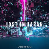 VoicePlay - Lost in Japan