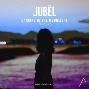Jubel - Dancing in the Moonlight feat. NEIMY [Nathan Dawe Remix]