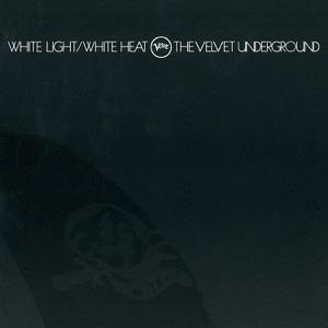 White Light/White Heat (45th Anniversary Edition)