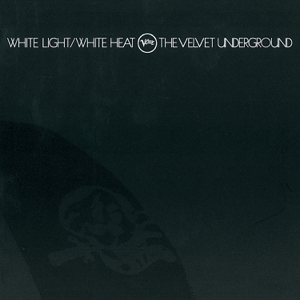The Velvet Underground - White Light/White Heat (45th Anniversary Edition)
