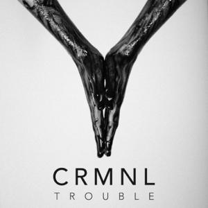 CRMNL - A Little Bit Dangerous