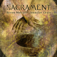 Byron Metcalf & Jennifer Grais - Sacrament artwork