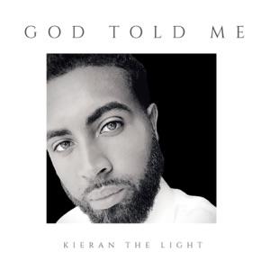 Kieran the Light - God Told Me