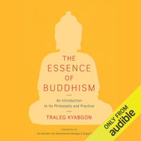 Traleg Kyabgon - Essence of Buddhism: An Introduction to Its Philosophy and Practice  (Unabridged) artwork