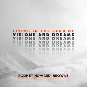 Rodney Howard-Browne - Living in the Land of Visions and Dreams
