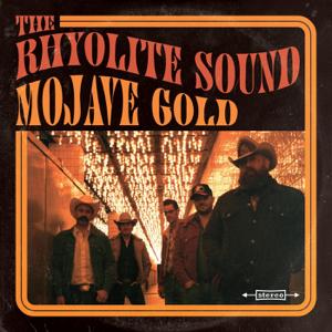 The Rhyolite Sound - Mojave Gold