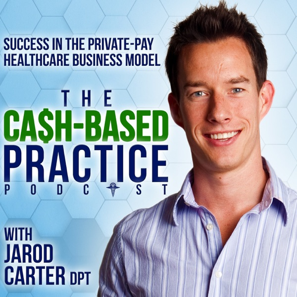 The Cash-Based Practice Podcast