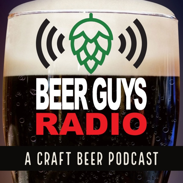 Beer Guys Radio Craft Beer Podcast Listen Free On Castbox