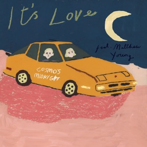 COSMO'S MIDNIGHT feat MATTHEW YOUNG - It's Love Chords and Lyrics