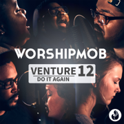 Venture 12: Do It Again - WorshipMob - WorshipMob