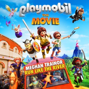 """Meghan Trainor – Run Like the River (From """"Playmobil: The Movie"""" Soundtrack) – Single [iTunes Plus AAC M4A]"""