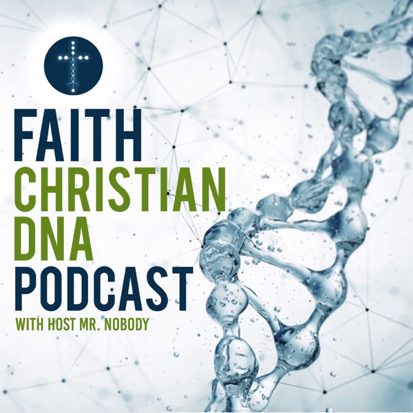 Faith Christian DNA Podcast