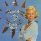 Dinah Shore - Somebody Loves Me
