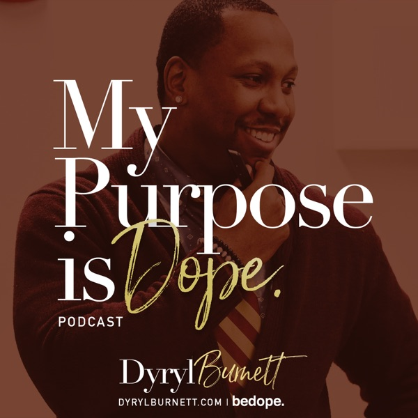 My Purpose Is Dope Podcast