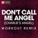 Don't Call Me Angel (Charlie's Angels) [Extended Workout Remix] - Power Music Workout