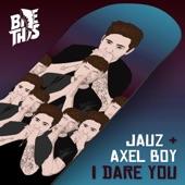 Jauz - I Dare You