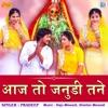Aaj To Janudi Tane Single