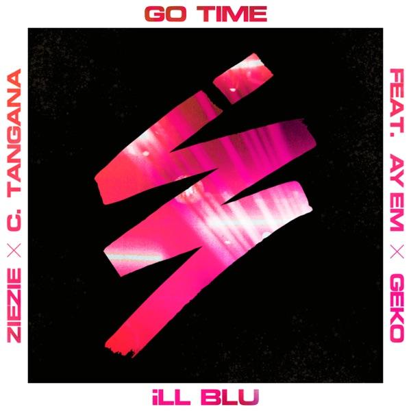 Go Time (feat. Ay Em, Geko, ZieZie & C. Tangana) - Single