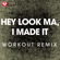 Hey Look Ma, I Made It (Workout Remix) - Power Music Workout