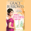Grace Burrowes - When a Duchess Says I Do  artwork