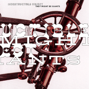 They Might Be Giants - Indestructible Object - EP