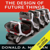 Donald A. Norman - The Design of Future Things  (Unabridged)  artwork