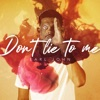 Don't Lie to Me - Single