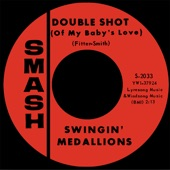 Swingin' Medallions - Double Shot (Of My Baby's Love)