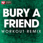 bury a friend (Workout Remix) - Single
