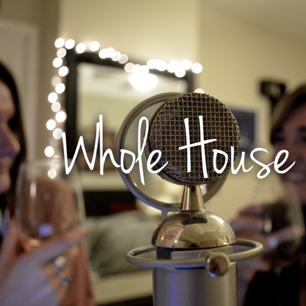 Whole House Podcast's show