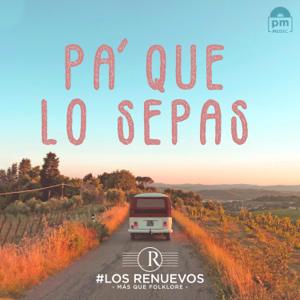 Los Renuevos - Pa' Que Lo Sepas