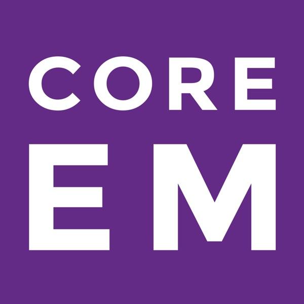 Core EM Podcast