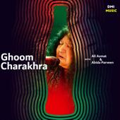 Ghoom Charakhra  Ali Azmat & Abida Parveen - Ali Azmat & Abida Parveen
